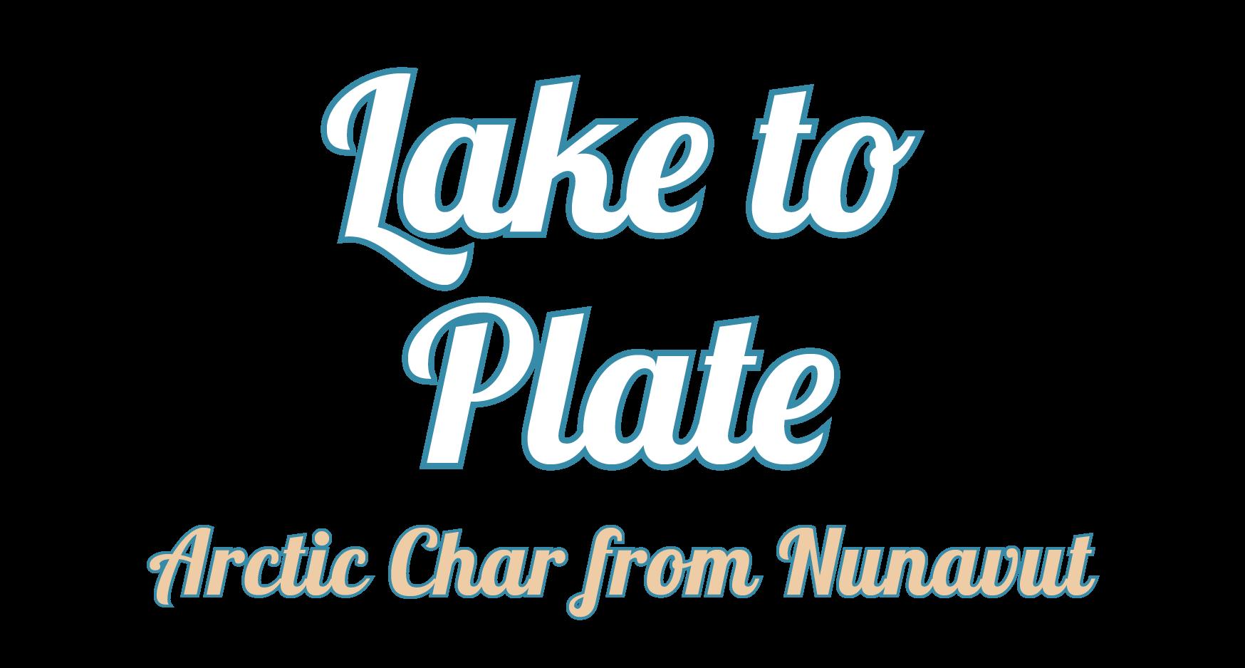 Lake to Plate